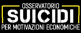 """Osservatorio """"Suicidi per motivazioni economiche"""""""